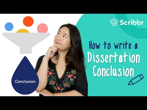 How to Write a Conclusion for a Dissertation | Scribbr 🎓
