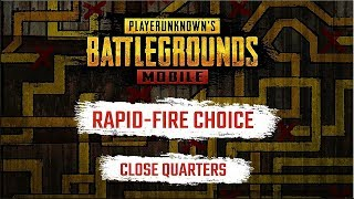 MOBILE Games | PUBG Mobile - Rapid-Fire Choice: Close Quarters Combat Exclusive Trailer