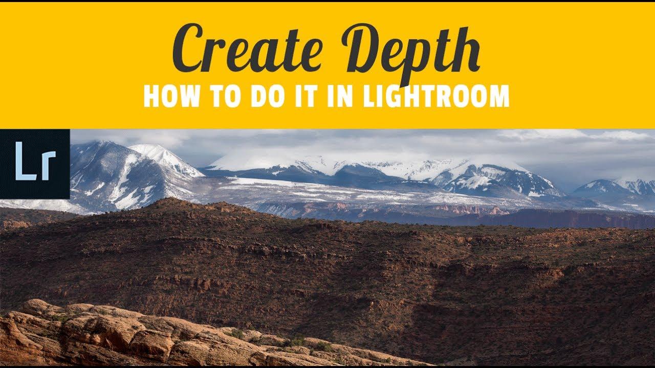 How to create depth in Adobe Photoshop Lightroom