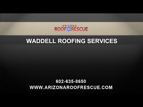 Affordable Roofing Services in Waddell Arizona