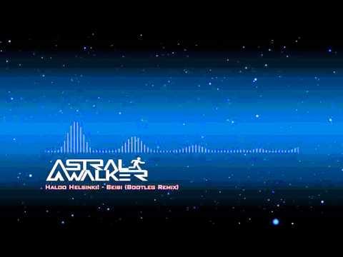 [DnB] Haloo Helsinki! - Beibi (Astral Walker Bootleg Remix) - YouTube
