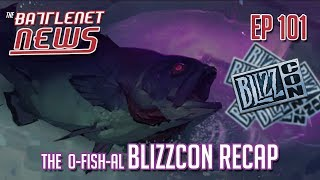 The O-fish-al BlizzCon Recap | Battlenet News Ep 101