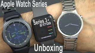 Apple Watch Series 3 Unboxing / Setup/initial Impressions & Compare (Gear S3 Frontier/Huawei Watch)