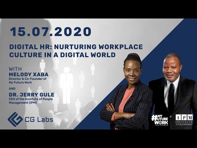 Digital HR: Nurturing workplace culture in a digital world - Dr Jerry Gule