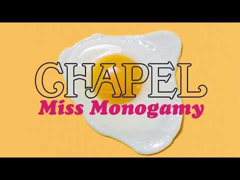 Chapel - Miss Monogamy