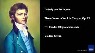 Ludwig van Beethoven, Piano Concerto No. 1 in C major, Op. 15, III. Rondo: Allegro scherzando