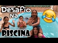 DESAFIO NA PISCINA - Ft. EDUARDA FERRÃO e MUNDO DA LARI