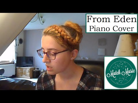 From Eden Piano Cover Caitlin Mutch Youtube