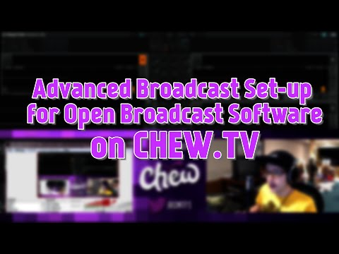 Chew.TV's Advanced Settings Tutorial with Open Broadcast Software