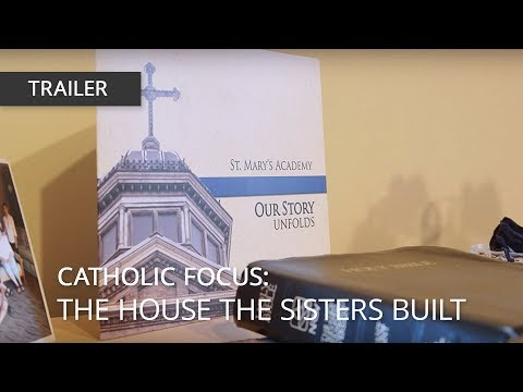 Catholic Focus: The House the Sisters Built (60 sec promo)