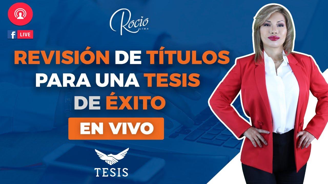 ✅Revisión de Títulos de TESIS para hacer una 🌟Tesis de Éxito🌟EN VIVO