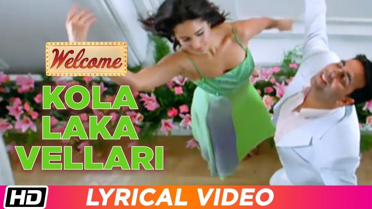Download Kola Laka Vellari | Lyrical Video | Welcome | Akshay Kumar | Katrina Kaif | Himesh Reshammiya
