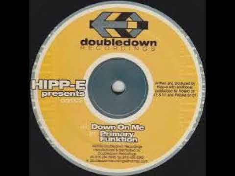 Hipp-E - Down on me