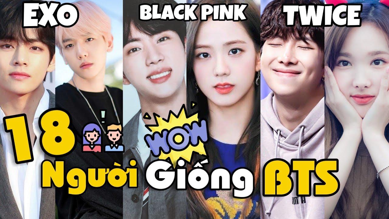 18 Người Có Ngoại Hình Giống BTS Đến Lạ Thường!!! (Có BLACKPINK, EXO, TWICE...)