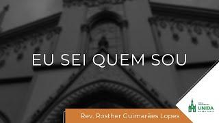 CNA19 - Eu Sei Quem Sou - Rosther Guimarães Lopes