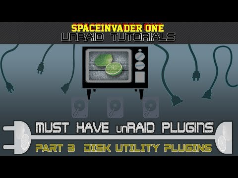 VIDEO GUIDE** Must Have unRAID Plugins - Part 3 Disk Utility Plugins