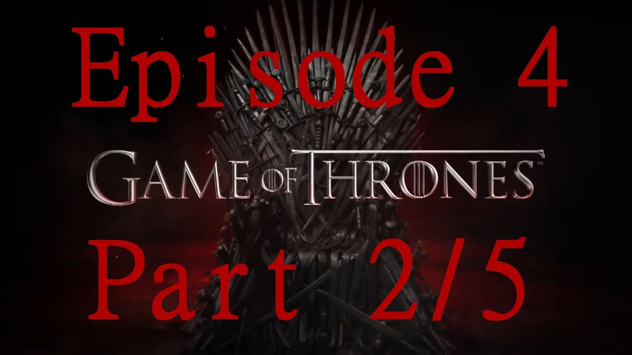 權力遊戲︱Game Of Thrones 中文劇情 第四章 Part 2/5 Telltale Games - YouTube