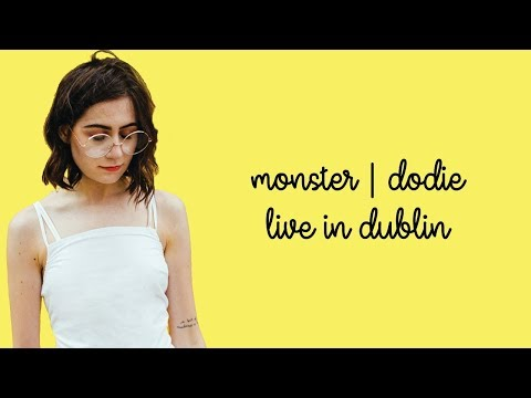 monster | dodie live in dublin | with lyrics