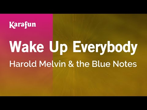 Karaoke Wake Up Everybody - Harold Melvin & the Blue Notes *