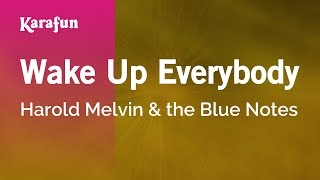 Karaoke Wake Up Everybody - Harold Melvin & the Blue Notes *