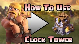 CLASH OF CLANS | How To Use The CLOCK TOWER Effectively | Most of the Free Boost |