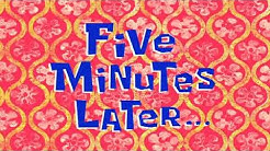 Five Minutes Later... | SpongeBob Time Card #105