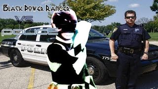 Black Power Ranger vs  Police