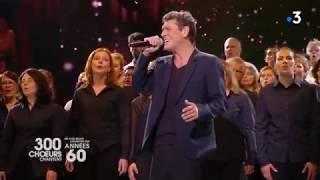 Marc Lavoine - Comme je t'aime (live 300 chœurs chantent les plus belles chansons des 60s)