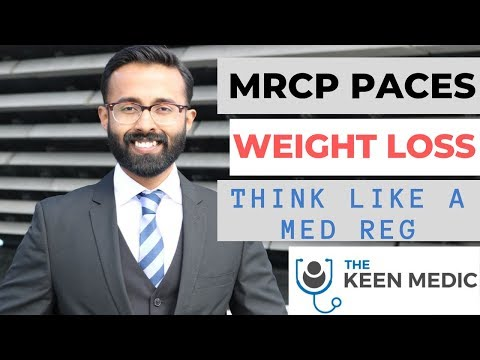 MRCP PACES    Weight Loss    Think Like A Medical Reg