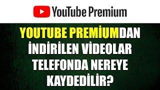 YouTube Premium'dan indirilen videolar nereye kaydedilir? Resimi