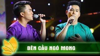 Bên cầu ngó mong - Thanh Vinh - Văn Hương   Tuyệt đỉnh song ca    Ca nhạc