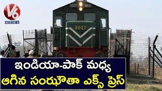 Pakistan Stops Samjhauta Express At Wagah Border, After Removal Of Article 370 | V6 Telugu News