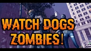 Watch Dogs: Zombies Gameplay!!