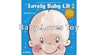See your baby enjoy: 'Baby Loves Toy' by Raimond Lap
