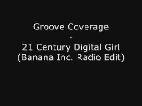 Groove Coverage - 21 Century Digital Girl (Banana Inc Radio Edit)
