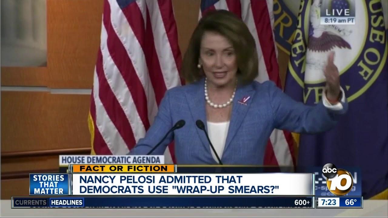 """Pelosi admits to using """"wrap up smear?"""""""