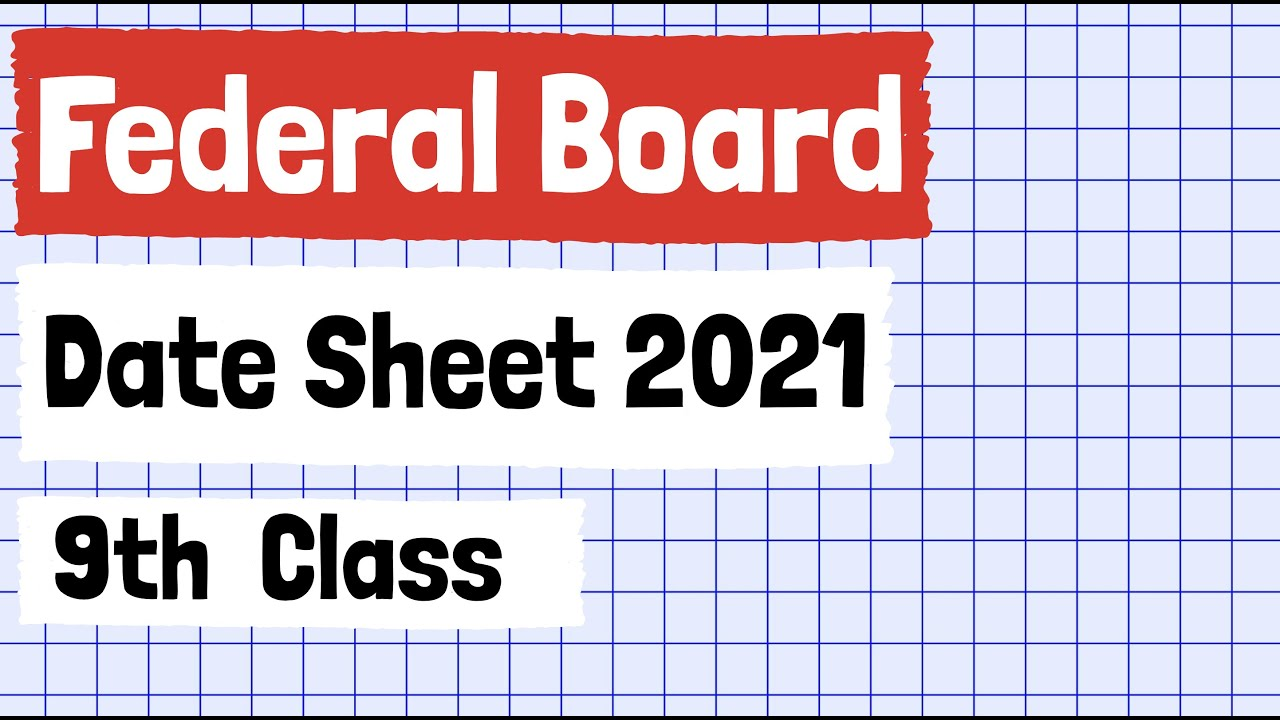 Federal Board Date Sheet 2021   9th SSC ANNUAL EXAMINATION 2021