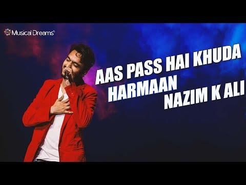 Harmaan Nazim K Ali - Aas Pass Hai Khuda