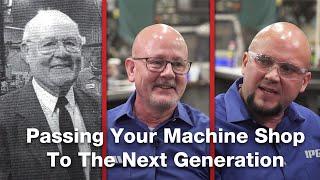 Video: Succession Planning, Stewardship and Generation Change in Machine Shops