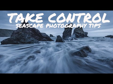 TAKE CONTROL : SEASCAPE PHOTOGRAPHY TIPS