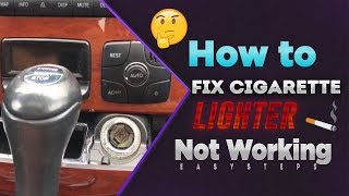 How To Fix Cigarette Lighter Not Working