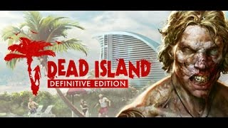 Dead Island Definitive Edition [01] [jogamais]
