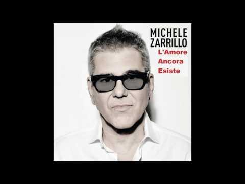 Michele Zarillo - L'Amore Ancora Esiste