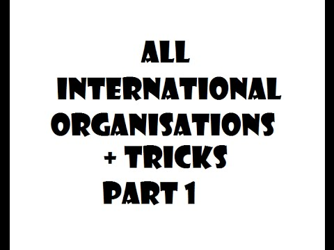 All INTERNATIONAL ORGANISATIONS + Tricks part 1 for UPSC/IAS /PCS/SSC/Banking/Railway