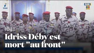 L'armée du Tchad annonce la mort du président Idriss Déby, tué sur le