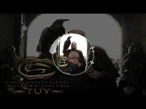 (Instrumental) Cartel de Santa, Alemán, Millonario, Adán Cruz – TUY / Danny Beatz