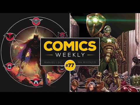 Comics Weekly #77 – Secret Empire jednak nie jest METAL