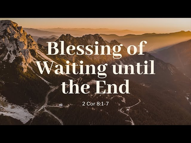 Blessing of Waiting until the End (Genesis 28;15, 31;38-42) | Rev. Andrew Pak