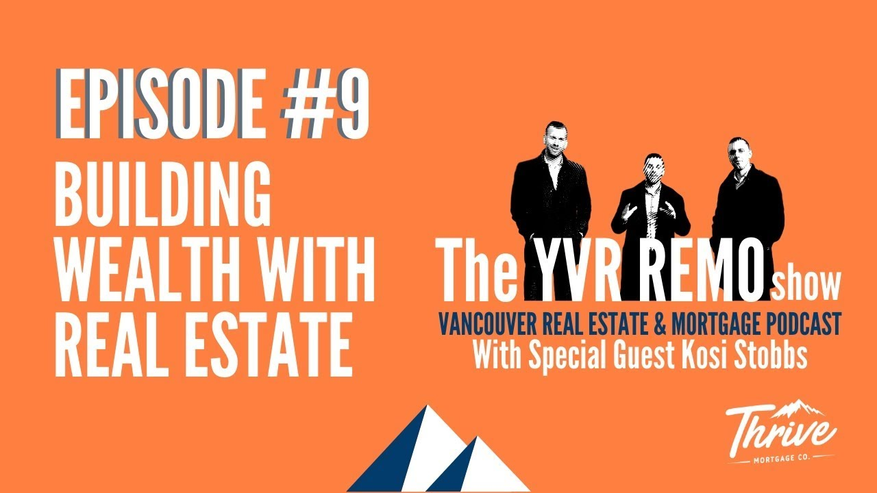YVR REMO Show EP. 9 - Building Wealth With Real Estate W/ Kossi Stobbs