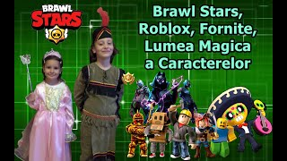 Brawl Stars, Roblox Fornite, the magical world of characters